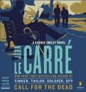 Call for the Dead: A George Smiley Novel - John le Carré, Michael Jayston