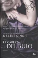 La carezza del buio - Nalini Singh, Amalia Rincori