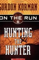 Hunting the Hunter - Gordon Korman