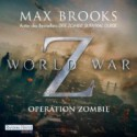 World War Z: Operation Zombie - Max Brooks, David Nathan, Joachim Körber