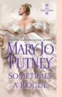 Sometimes a Rogue - Mary Jo Putney