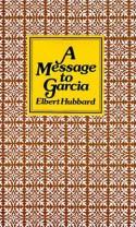 A Message to Garcia - Elbert Hubbard