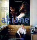 Akiane: Her Life, Her Art, Her Poetry - Akiane Kramarik, Foreli Kramarik