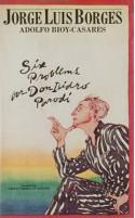 Six Problems for Don Isidro Parodi - Jorge Luis Borges, Norman Thomas di Giovanni