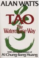 Tao: The Watercourse Way - Alan Wilson Watts, Al Chung-Liang Huang, Lee Chih-chang
