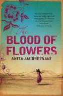 The Blood of Flowers - Anita Amirrezvani
