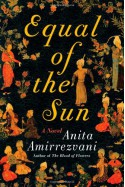 Equal of the Sun - Anita Amirrezvani