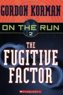 The Fugitive Factor - Gordon Korman