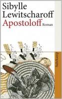 Apostoloff: Roman (suhrkamp taschenbuch) (German Edition) - Sibylle Lewitscharoff