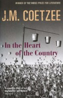 In The Heart Of The Country - J.M. Coetzee