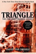 Triangle: The Fire That Changed America - David von Drehle