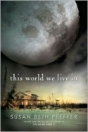 This World We Live In (Last Survivors, #3) - Susan Beth Pfeffer