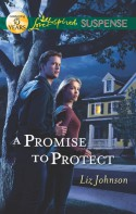 A Promise to Protect - Liz Johnson