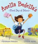 Amelia Bedelia's First Day of School - Herman Parish
