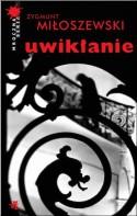 Uwikłanie - Zygmunt Miłoszewski