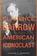 Clarence Darrow: American Iconoclast - Andrew E. Kersten, Andrew E. Kersten