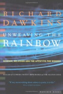 Unweaving the Rainbow: Science, Delusion and the Appetite for Wonder - Richard Dawkins