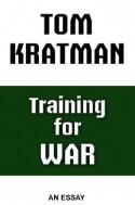 Training for War: An Essay - Tom Kratman
