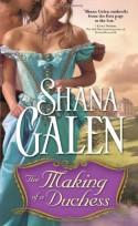 The Making of a Duchess - Shana Galen