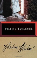Absalom, Absalom! - William Faulkner