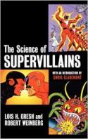 The Science of Supervillains - Robert E. Weinberg, Lois H. Gresh