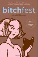 BITCHfest: Ten Years of Cultural Criticism from the Pages of Bitch Magazine - Lisa Jervis, Andi Zeisler, Margaret Cho