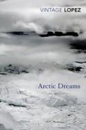 Arctic Dreams - Barry Lopez
