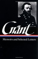 Memoirs and Selected Letters (Library of America #50) - Ulysses S. Grant, William S. McFeely, Mary D. McFeely