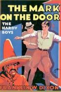 The Mark on the Door (Hardy Boys, #13) - Franklin W. Dixon