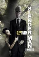 I Slept with Slender Man - Emma Steele
