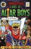 The Dangerous Lives of Altar Boys - Chris Fuhrman