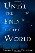 Until the End of the World - Sarah Lyons Fleming