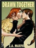 Drawn Together - Z.A. Maxfield