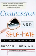 Compassion and Self Hate: An Alternative to Despair - Theodore Isaac Rubin