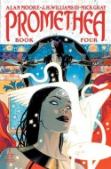 Promethea, Vol. 4 - Alan Moore, J.H. Williams III, Mick Gray
