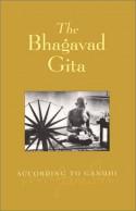 Bhagavad Gita According to Gandhi(tr) - Mahatma Gandhi, Michael N. Nagler