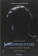 Shadowhunters. Città del fuoco celeste - Cassandra Clare
