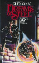 Dreams of Steel - Glen Cook