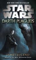 Star Wars: Darth Plagueis - James Luceno