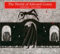 The World of Edward Gorey - Clifford Ross, Karen Wilkin, Edward Gorey
