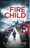 The Fire Child by S. K. Tremayne (2016-06-16) - S.K. Tremayne