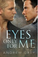 Eyes Only for Me - Andrew Grey