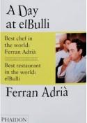 A Day At Elbulli - Ferran Adrià, Juli Soler, Albert Adrià