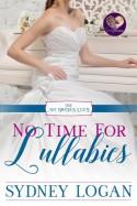 No Time for Lullabies - Sydney Logan