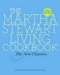 The Martha Stewart Living Cookbook: The New Classics - Martha Stewart