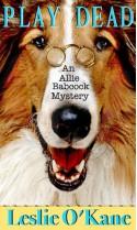 Play Dead (An Allie Babcock Mystery) - Leslie O'Kane