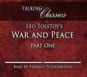 Leo Tolstoy's War and Peace: Part One (Talking Classics) - Leo Tolstoy, Edward Petherbridge