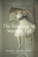 The Haunting of Sunshine Girl: Book One - Paige McKenzie, Alyssa B. Sheinmel