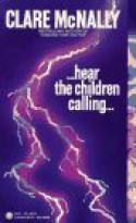Hear the Children Calling - Clare McNally, Clare McNaly