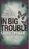 In Big Trouble - Laura Lippman